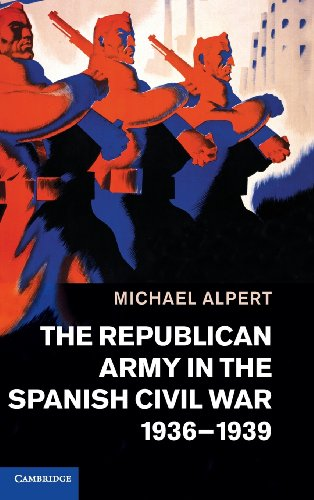 9781107028739: The Republican Army in the Spanish Civil War, 19361939