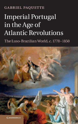 9781107028975: Imperial Portugal in the Age of Atlantic Revolutions: The Luso-Brazilian World, c.1770-1850