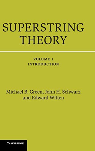 9781107029118: Superstring Theory: 25th Anniversary Edition (Cambridge Monographs on Mathematical Physics) (Volume 1)