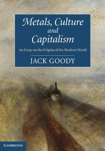 9781107029620: Metals, Culture and Capitalism: An Essay on the Origins of the Modern World
