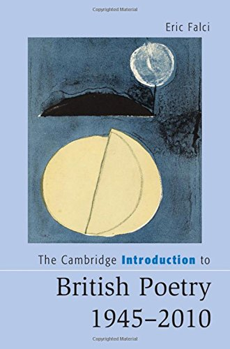 The Cambridge Introduction to British Poetry, 1945-2010 (Cambridge Introductions to Literature): ...