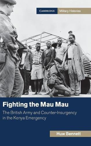 9781107029705: Fighting the Mau Mau: The British Army and Counter-Insurgency in the Kenya Emergency (Cambridge Military Histories)