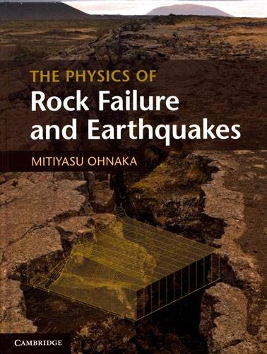 9781107030060: The Physics of Rock Failure and Earthquakes
