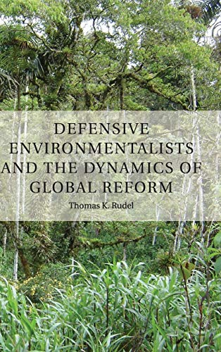 9781107030527: Defensive Environmentalists and the Dynamics of Global Reform