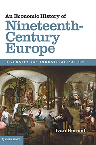 9781107030701: An Economic History of Nineteenth-Century Europe: Diversity and Industrialization