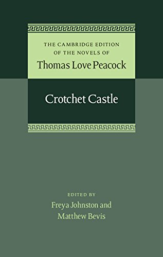 9781107030725: Crotchet Castle (The Cambridge Edition of the Novels of Thomas Love Peacock)