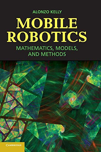 Mobile Robotics 9781107031159 Mobile Robotics offers comprehensive coverage of the essentials of the field suitable for both students and practitioners. Adapted from Alonzo Kelly's graduate and undergraduate courses, the content of the book reflects current approaches to developing effective mobile robots. Professor Kelly adapts principles and techniques from the fields of mathematics, physics, and numerical methods to present a consistent framework in a notation that facilitates learning and highlights relationships between topics. This text was developed specifically to be accessible to senior level undergraduates in engineering and computer science, and includes supporting exercises to reinforce the lessons of each section. Practitioners will value Kelly's perspectives on practical applications of these principles. Complex subjects are reduced to implementable algorithms extracted from real systems wherever possible, to enhance the real-world relevance of the text.