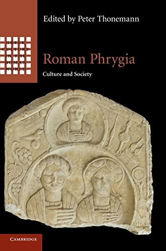 Roman Phrygia: Culture and Society (Hardback)