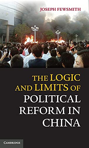 9781107031425: The Logic and Limits of Political Reform in China