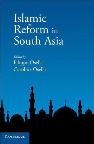 Islamic Reform in South Asia: Fillippo Osella & Caroline Osella (Eds.)