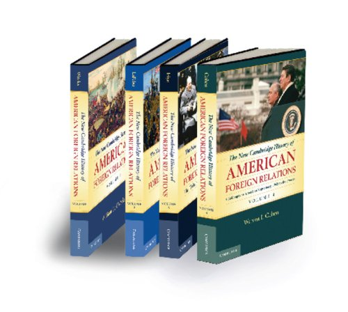 The New Cambridge History of American Foreign Relations 4 Volume Set (1107031834) by Weeks, William Earl; LaFeber, Walter; Iriye, Akira; Cohen, Warren I.