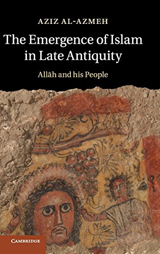 9781107031876: The Emergence of Islam in Late Antiquity: Allah and His People
