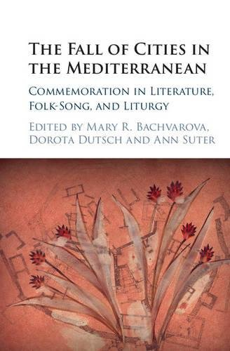 9781107031968: The Fall of Cities in the Mediterranean: Commemoration in Literature, Folk-Song, and Liturgy