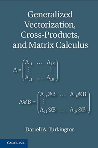 Generalized Vectorization, Cross-Products, And Matrix Calculus: Turkington, Darrell A.