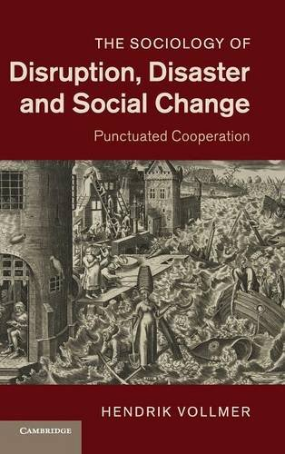 9781107032149: The Sociology of Disruption, Disaster and Social Change: Punctuated Cooperation