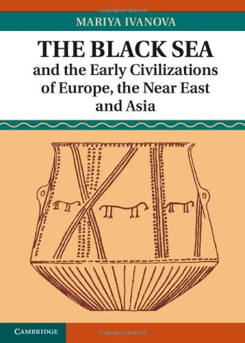 The Black Sea and the Early Civilizations of Europe, the Near East, and Asia (Hardback): Mariya ...
