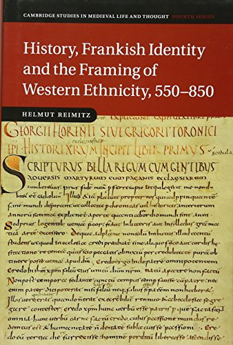9781107032330: History, Frankish Identity and the Framing of Western Ethnicity, 550-850 (Cambridge Studies in Medieval Life and Thought: Fourth Series)