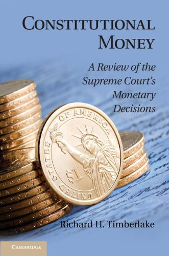 9781107032545: Constitutional Money: A Review of the Supreme Court's Monetary Decisions