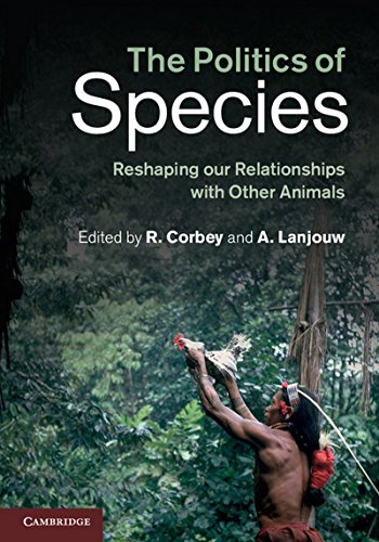 9781107032606: The Politics of Species: Reshaping our Relationships with Other Animals