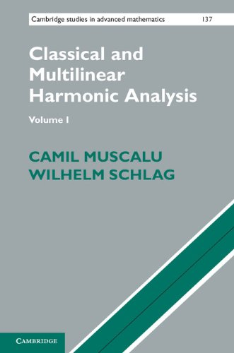 9781107032620: Classical and Multilinear Harmonic Analysis 2 Volume Set