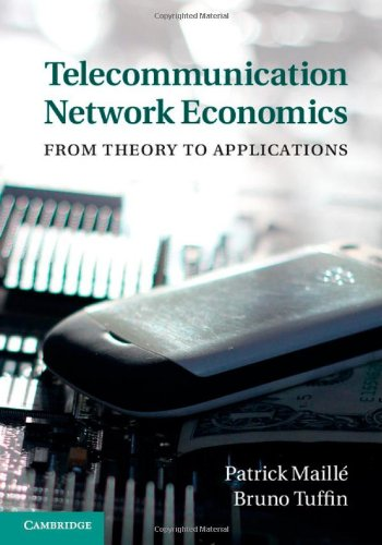 9781107032750: Telecommunication Network Economics: From Theory to Applications