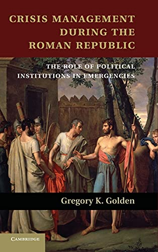 9781107032859: Crisis Management during the Roman Republic: The Role of Political Institutions in Emergencies