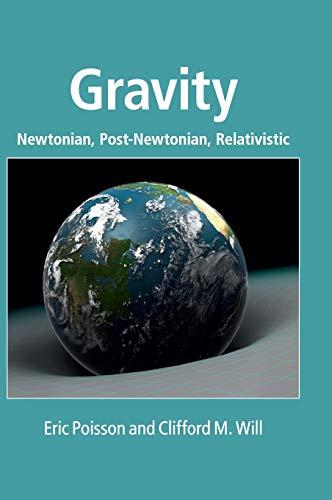 9781107032866: Gravity: Newtonian, Post-Newtonian, Relativistic