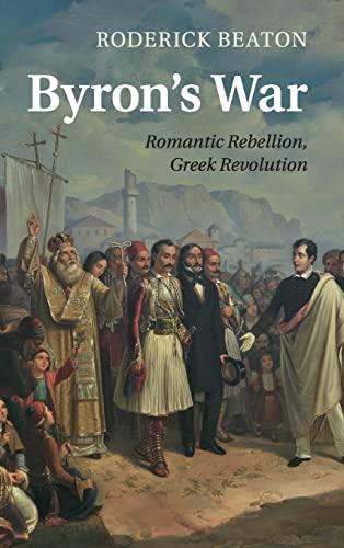 9781107033085: Byron's War: Romantic Rebellion, Greek Revolution