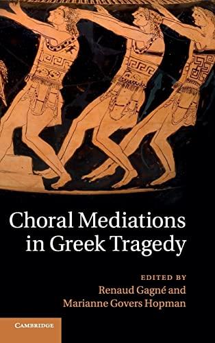 9781107033283: Choral Mediations in Greek Tragedy