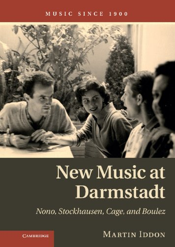 9781107033290: New Music at Darmstadt: Nono, Stockhausen, Cage, and Boulez (Music Since 1900)
