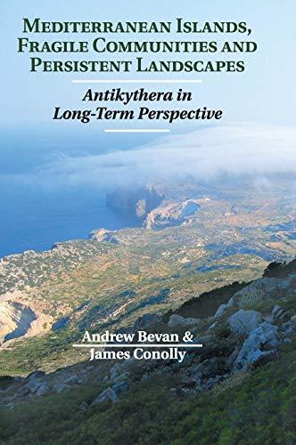 Mediterranean Islands, Fragile Communities and Persistent Landscapes Hardback: Bevan; Conolly