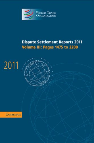 Dispute Settlement Reports 2011: Volume 3, Pages 1475-2200 (World Trade Organization Dispute ...