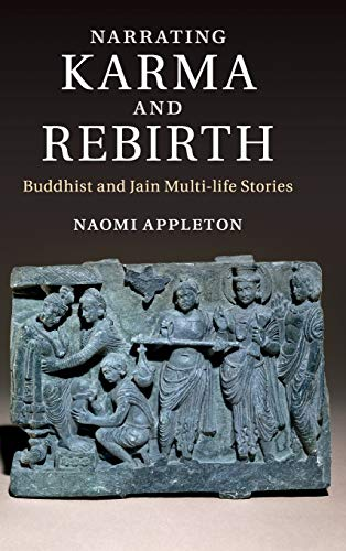Narrating Karma and Rebirth: Buddhist and Jain Multi-Life Stories (Hardback): Naomi Appleton