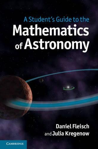 9781107034945: A Student's Guide to the Mathematics of Astronomy