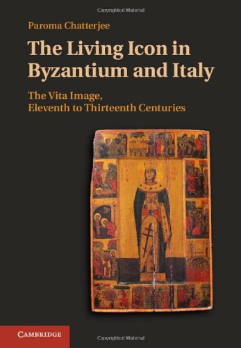 9781107034969: The Living Icon in Byzantium and Italy: The Vita Image, Eleventh to Thirteenth Centuries