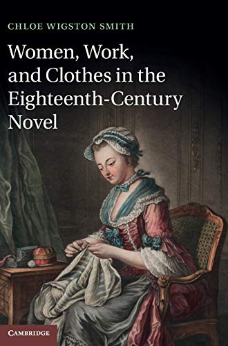 9781107035003: Women, Work, and Clothes in the Eighteenth-Century Novel