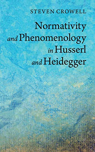 9781107035447: Normativity and Phenomenology in Husserl and Heidegger