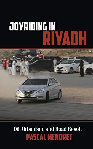 9781107035485: Joyriding in Riyadh: Oil, Urbanism, and Road Revolt (Cambridge Middle East Studies)