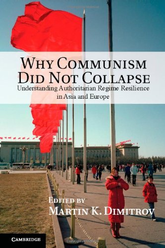 9781107035539: Why Communism Did Not Collapse: Understanding Authoritarian Regime Resilience in Asia and Europe