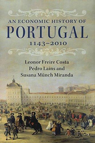 AN ECONOMIC HISTORY OF PORTUGAL 1143-2010.: COSTA, Leonor Freire,