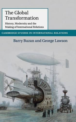 9781107035577: The Global Transformation: History, Modernity and the Making of International Relations (Cambridge Studies in International Relations)