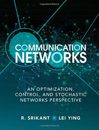 9781107036055: Communication Networks: An Optimization, Control, and Stochastic Networks Perspective