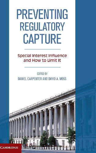 9781107036086: Preventing Regulatory Capture: Special Interest Influence and How to Limit it