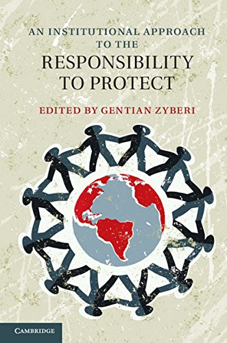 9781107036444: An Institutional Approach to the Responsibility to Protect