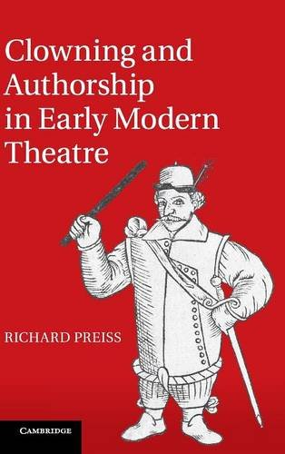 9781107036574: Clowning and Authorship in Early Modern Theatre
