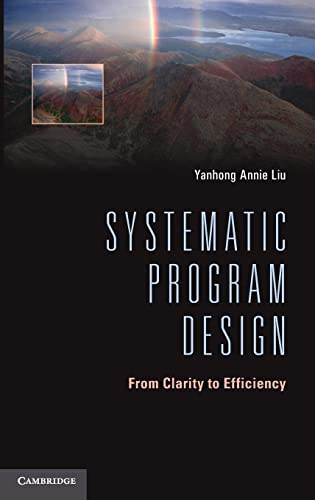 9781107036604: Systematic Program Design: From Clarity to Efficiency