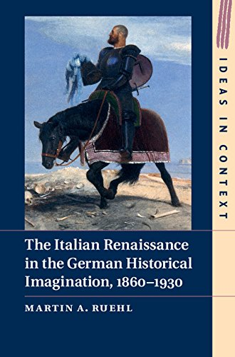 9781107036994: The Italian Renaissance in the German Historical Imagination, 1860-1930 (Ideas in Context)
