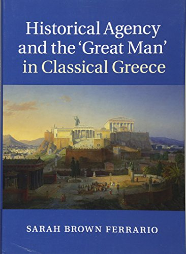 9781107037342: Historical Agency and the 'Great Man' in Classical Greece