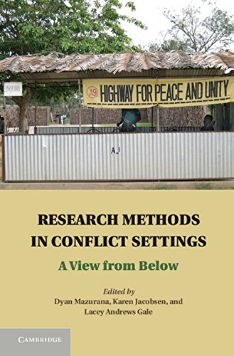 9781107038103: Research Methods in Conflict Settings: A View from Below