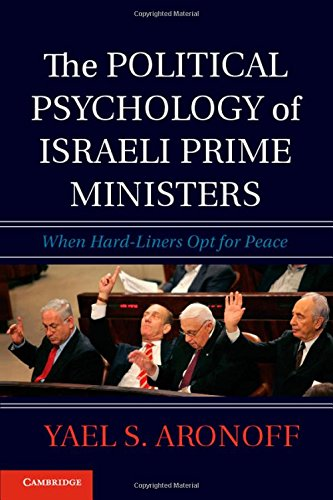 9781107038387: The Political Psychology of Israeli Prime Ministers: When Hard-Liners Opt for Peace